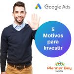 como e porque investir em Google Ads